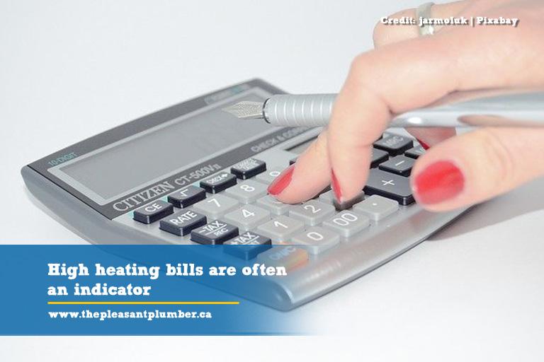 High heating bills are often an indicator